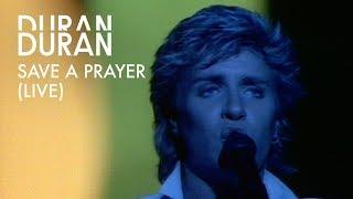 Duran Duran - Save A Prayer (Official Live Video)