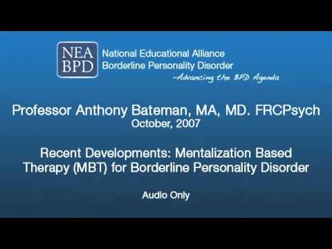 Recent Developments: Mentalization Based Therapy (MBT) for Borderline Personality Disorder