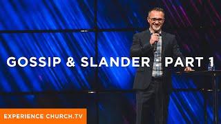 Gossip & Slander : Part 1