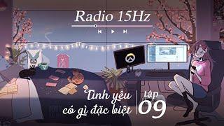 Radio 15Hz   Tập 9: Lời tâm sự đáng yêu của nàng tình nguyện viên chống dịch kiếm được người yêu