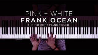 Frank Ocean - Pink + White | The Theorist Piano Cover
