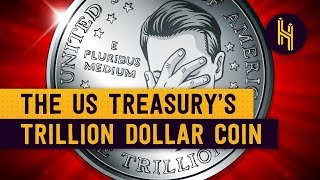The US Government's Trillion Dollar Coin