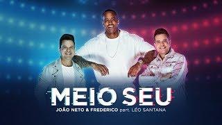 Meio Seu Part. Léo Santana – João Neto e Frederico