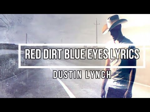 Red Dirt, Blue Eyes (Lyrics) - Dustin Lynch (Ridin' Roads Album) - Lyrics ASF