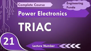 TRIAC working, TRIAC characteristics and TRIAC structure in Power Electronics by Engineering Funda