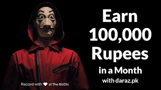 How to Earn Rs. 100,000 in a Month from Daraz.pk