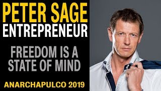 Peter Sage – Freedom is a State of Mind – Entrepreneurs, Money & Happiness (at Anarchapulco 2019)