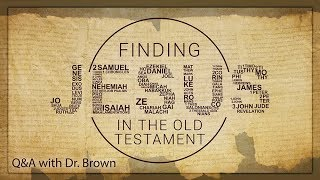 Dr. Michael Brown // Finding Jesus in the Old Testament Pt 2 // 2018-02-18