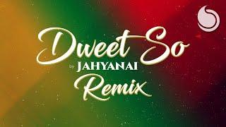 Jahyanaï - Dweet So (Remix) [Official Audio]