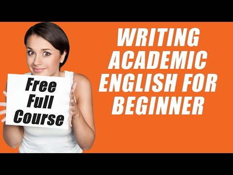 WRITING ACADEMIC ENGLISH FOR BEGINNER (Free Full Course)