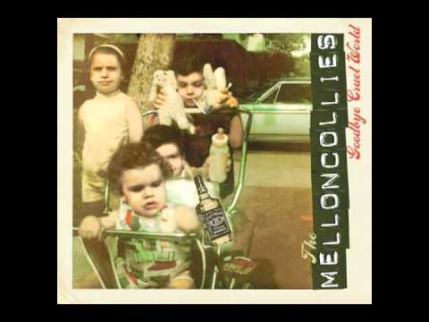 The Melloncollies- Goodbye Cruel World- Sampler