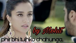 Main Phir Bhi Tumko Chahunga | Half Girlfriend | Arijit Singh | Tum Mere Ho |Mohit Cover