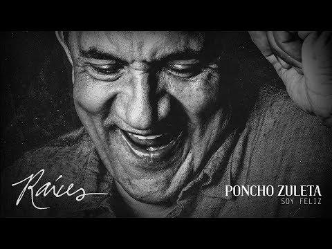 Soy Feliz Poncho Zuleta