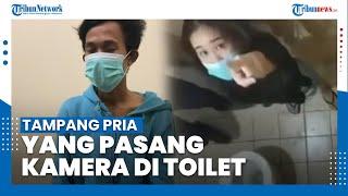 Tampang Pria yang Pasang Kamera HP di Toilet, Mengaku Menyesal setelah Lakukan Pelecehan