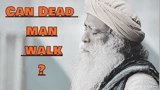 Sadhguru - Slowly your death is maturing, one day it'll be complete!