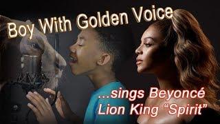 "Boy With Golden Voice Sings: Beyoncé ""Spirit"" Lion King"
