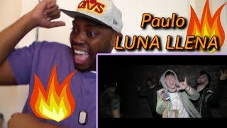 PAULO -LUNA LLENA- [OFFICIAL VIDEO] REACTION!!!