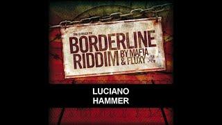 LUCIANO - HAMMER - BORDERLINE RIDDIM - IRIE ITES RECORDS