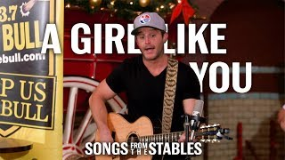Songs From The Stables - A Girl Like You - Easton Corbin
