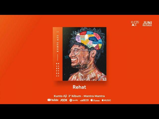 Kunto Aji - Rehat (Official Audio)