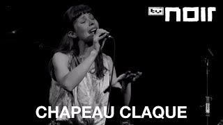 Chapeau Claque   Schöner Moment (live Bei TV Noir)