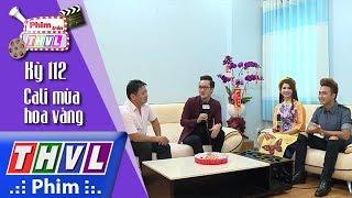 THVL | Phim trên THVL - Kỳ 112: Cùng Thanh Duy, Kha Ly đến thăm nhà đạo diễn Xuân Phước
