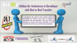 Lifeline Air Ambulance in Gorakhpur Meets Mandatory Needs Easily