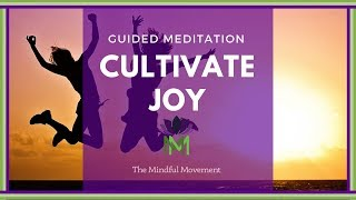 20 Minute Guided Mindfulness Meditation: Cultivate Joy and Happiness