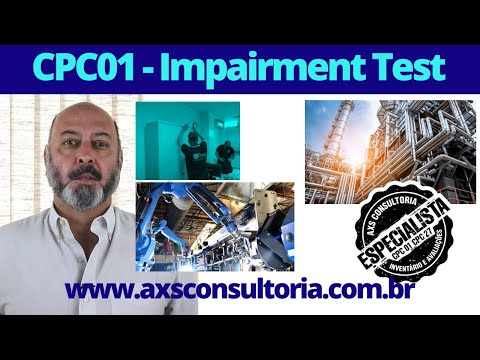 Impairment Test - a necessidade de atender exigências legais! Consultoria Empresarial Passivo Bancário Ativo Imobilizado Ativo Fixo