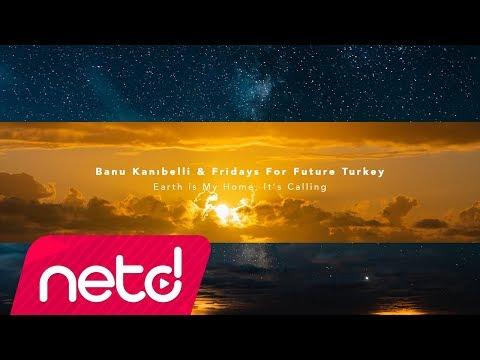 Banu Kanıbelli & Fridays For Future Turkey - Earth is My Home It's Calling Sözleri
