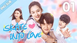 [Eng Sub] Skate Into Love 01 (Steven Zhang Janice Wu) | Go Ahead With Your Love And Dreams