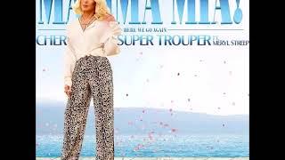 CHER  Super Trouper Mamma Mia! Here We Go Again
