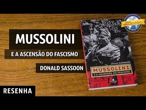 #022 Mussolini e a ascensão do Fascismo, de Donald Sassoon
