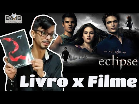 ECLIPSE | Stephenie Meyer | LIVRO x FILME | DAVID HENRIQUE