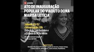 Inauguração Popular do Viaduto Dona Marisa Letícia, ex-primeira Dama do Brasil