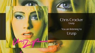 Chris Crocker - Unzip [Audio]