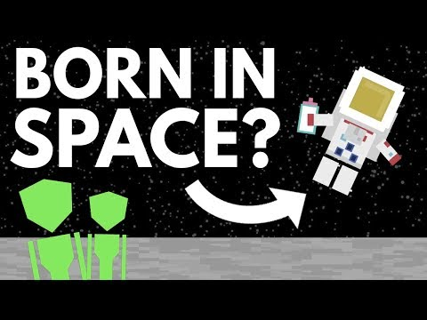 What Would Happen If You Were Born In Space?