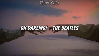 Oh Darling! - The Beatles (Letra/ Lyrics) [Sub Español + English]