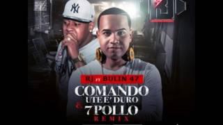 Bulin 47 Ft RJ   Comando Ute E Duro, 7 Pollo Remix
