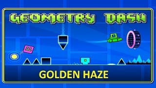 Geometry Dash - Golden Haze [1 HOUR VERSION]