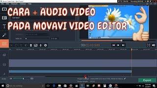 CARA MENAMBAHKAN AUDIO PADA VIDEO DENGAN MENGGUNAKAN APLIKASI MOVAVI VIDEOSUITE