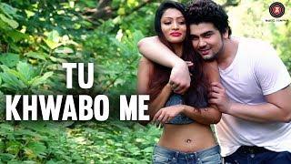 Tu Khwabo Me - Official Music Video | Sagar Sharma