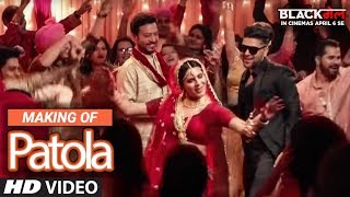 Making Of Patola Video Song | Blackmail | Irrfan Khan & Kirti Kulhari | Guru Randhawa