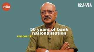 Was bank nationalisation Mrs Gandhi's biggest gift or blunder? why about-turn needed | ep 217
