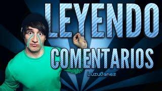 LEYENDO COMENTARIOS #1   [LuzuGames]