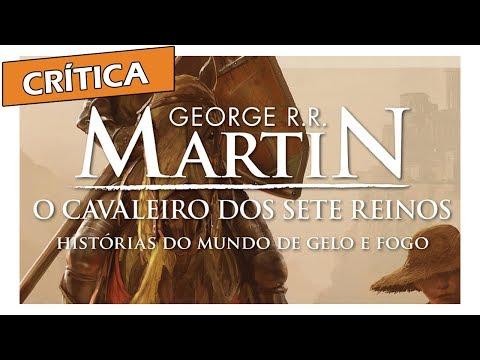Crítica: O Cavaleiro dos Sete Reinos, de George R. R. Martin