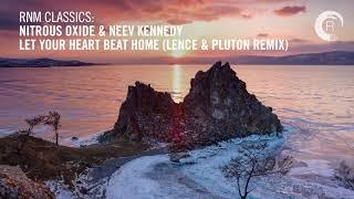 Nitrous Oxide & Neev Kennedy   Let Your Heart Beat Home (Lence & Pluton Remix) + LYRICS