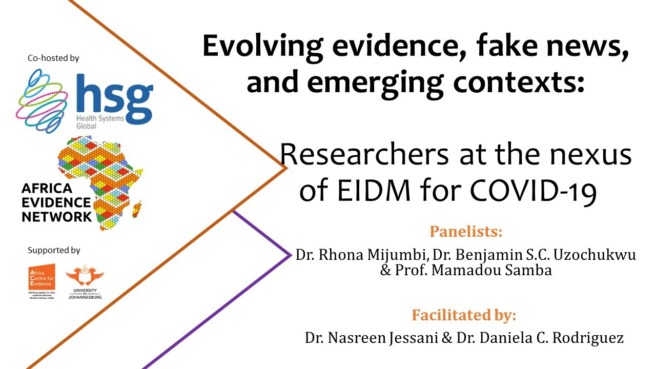 WEBINAR RECORDING |  Africa Evidence Webinar #8: Evolving evidence, fake news, and emerging contexts: researchers at the nexus of EIDM for COVID-19