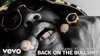 2 Chainz - Back On The Bullshit (Audio) ft. Lil Wayne