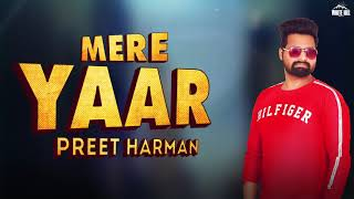 Mere Yaar  (Lyrical Audio) Preet Harman | New Punjabi Song 2019 | White Hill Music